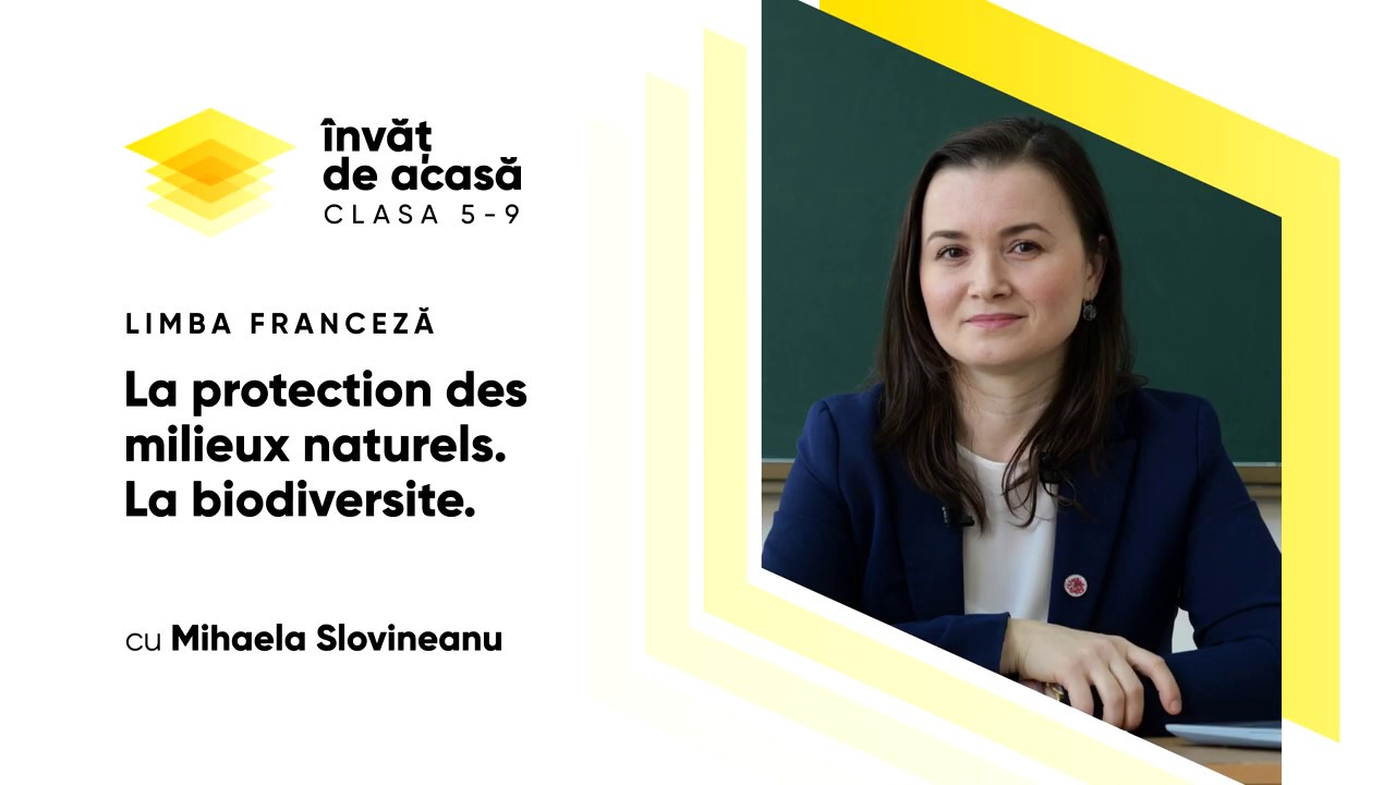 """Limba franceză, cl. XII, """"La protection des milieux naturels. La biodiversité"""""""