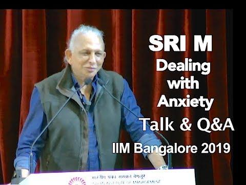 Sri M - 'Manage Mind, Manage Life' - Talk & Q&A - IIM Bangalore, Sept.2019