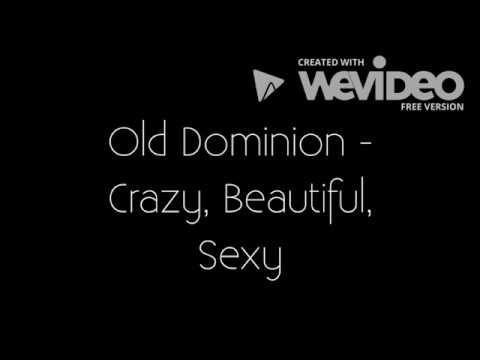 Old Dominion - Crazy, Beautiful, Sexy (Lyrics)
