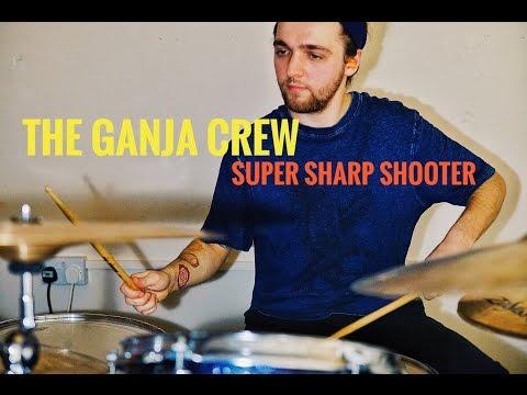 The Ganja Kru - Super Sharp Shooter - SAGE Drum Cover