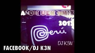 DJ K3N - ANHO NUEVO MIX 2013 (MIX LATINO) W/TRACK LIST /FREE DOWNLOAD