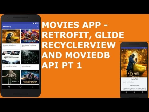 MOVIES APP - RETROFIT, GLIDE, RECYCLERVIEW AND MOVIEDB API PT 1