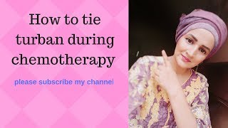 How to wear turban scarf during chemo (2018)
