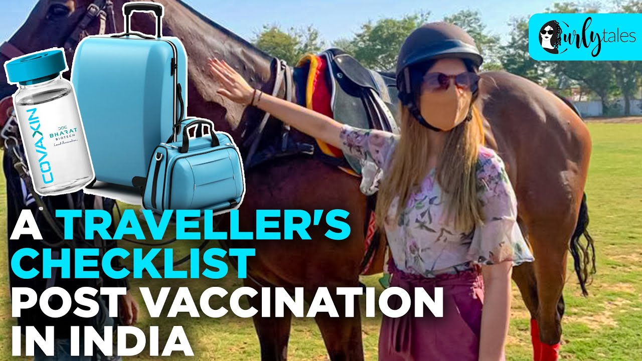 Traveling Post Vaccination? Here's Everything You Need To Know | Curly Tales