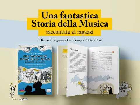 Remo Vinciguerra - Una fantastica storia della musica raccontata ai ragazzi (2016 Edizioni Curci)