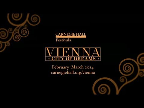 Vienna: City of Dreams: An Introduction to Carnegie Hall's 2013–2014 Festival