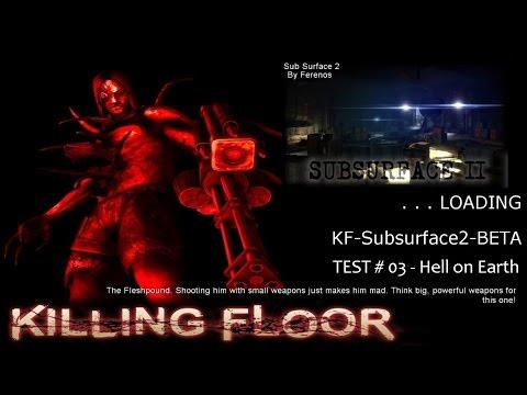 Killing Floor - The Real Hell on Earth... - KF-SubSurface2-BETA·HoE