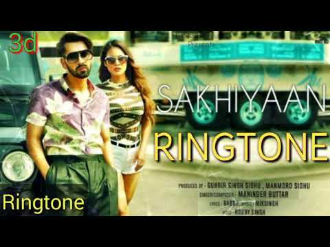 SAKHIYAAN  - Maninder Buttar | 3D | New Punjabi Ringtone 2018 | Latest Punjabi Songs 2018