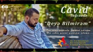 Cavid Tagizadə - Deyə Bilmirəm / 2017