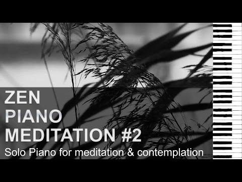 Zen Piano Meditation Music #2 Solo Piano for meditation & contemplation