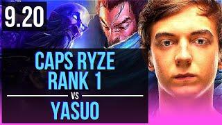 Caps RYZE vs YASUO (MID) | Rank 1, Rank 1 Ryze | EUW Challenger | v9.20