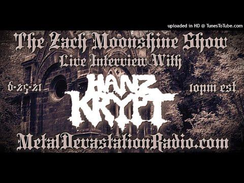 Hanz Krypt - Interview 2021 - The Zach Moonshine Show