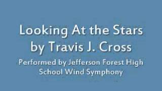 Looking At the Stars by Travis J. Cross (JFHS Wind Symphony)