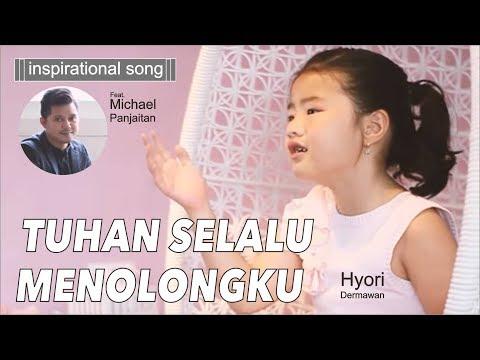 (New Song) Tuhan Selalu Menolongku-Hyori Dermawan Ft Michael Panjaitan
