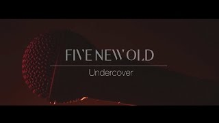 FIVE NEW OLD - UNDERCOVER