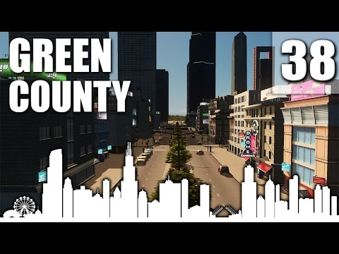 Cities Skylines | Green County | Part 38