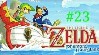 [LP] The Legend Of Zelda Phantom Hourglass - #23 - L'île des Ruines