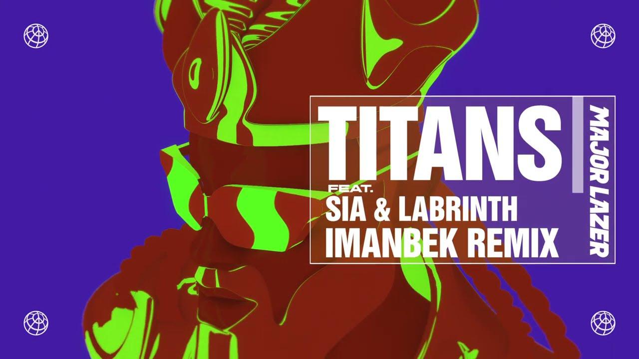 Major Lazer - Titans (feat. Sia & Labrinth) (Imanbek Remix) (Official Audio)
