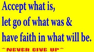 """letting go quotes : """"Accept what is, let go of what was & faith in what will be."""" letting go quotes"""