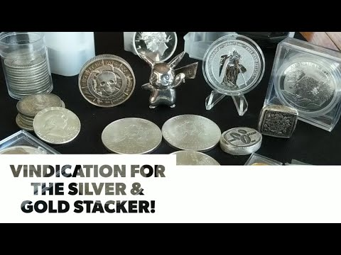 Vindication for the silver & gold stacker!  Precious Metals, a safe haven asset buy.