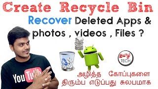 How To Create Recycle Bin & Recover Deleted Files/Apps on Android without Root ? | TAMIL TECH