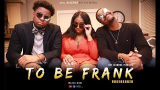 To Be Frank [Uncensored] - Comedy Short Film
