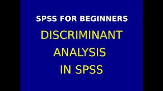 25 Discriminant Analysis using   SPSS Part 1