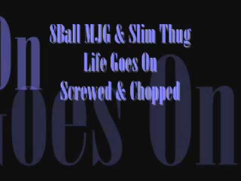 8Ball MJG Slilm Thug Life Goes On Chopped & Screwed.wmv