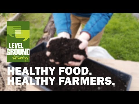 Level Ground Trading: Healthy Food. Healthy Farmers.
