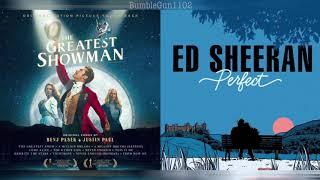 The Greatest Showman / Ed Sheeran - Tightrope x Perfect (MASHUP)