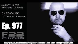 Ep. 977 FADE to BLACK Jimmy Church w/ Chad Calek : Two Face: The Grey Documentary : LIVE