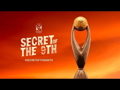 Secret of the Ninth - Al Ahly SC documentary on winning their 9th CAF CL