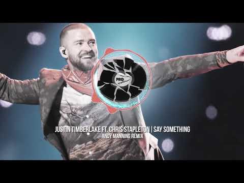 Justin Timberlake Ft. Chris Stapleton -  Say Something (Andy Manning Remix)
