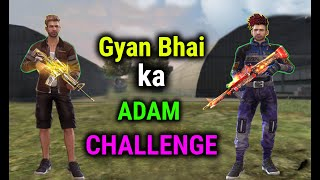 Only ADAM Challenge Funny Gameplay with Gyan Gaming - Garena Free Fire - Desi Gamers