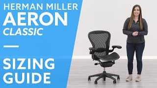 Herman Miller Aeron Classic: How To Select The Right Size