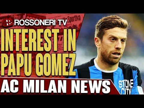Interest In Papu Gomez | AC MILAN NEWS