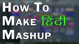 How to make Bollywood Hindi Song Mashup in fl studio In Hindi - Urdu - Madan verma