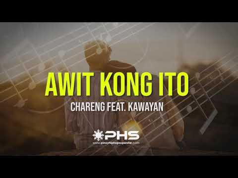 Awit kong Ito - Chareng featuring Kawayan