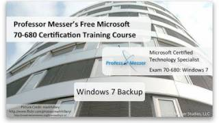 Using Windows 7 Backup - Microsoft 70-680: 8.1