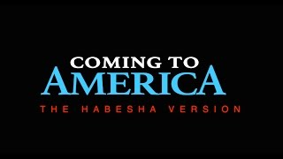 Coming To America Trailer: The Habesha Version