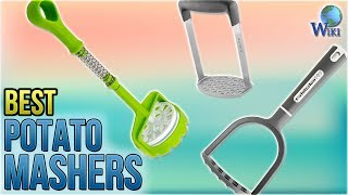 10 Best Potato Mashers 2018