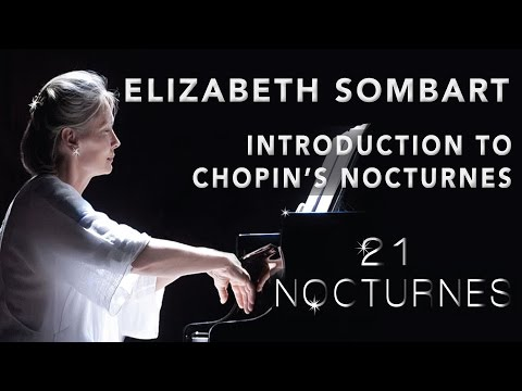 Elizabeth Sombart - Introduction to Chopin's Nocturnes recording