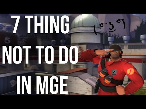 TF2 | 7 THINGS NOT TO DO IN MGE