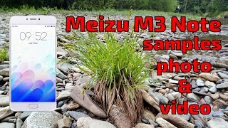 mEIZU M3 Note. Образцы фото и видео. Photo&video samples