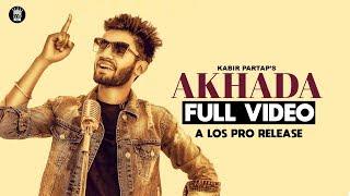 Akhada   Kabir Partap   Official Music   LosPro   2018