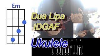 Download lagu Dua Lipa IDGAF Ukulele