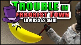 Zombey ist es! Weil: Banane! | Trouble in Terrorist Town! - TTT | Zombey