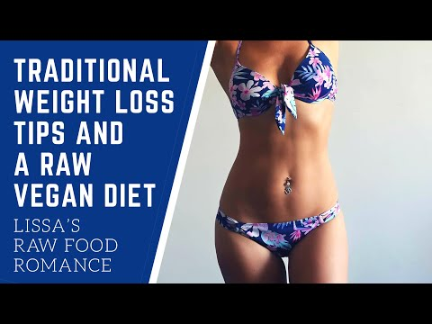 TRADITIONAL WEIGHT LOSS TIPS AND A RAW VEGAN DIET     EASY HEALTHY SUCCESS