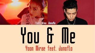 Yoon Mirae - You & Me feat. Junoflo [Hang, Rom & Eng Lyrics]