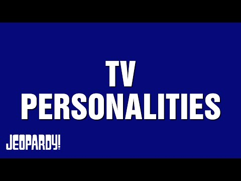 TV Personalities: A Triple Stumper | JEOPARDY!